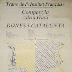 Carteles Espectáculos: CARTEL CIA. ADRIÀ GUAL,DONES I CATALUNYA.1983. 46X65 CM. Lote 33254804