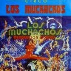 Carteles Espectáculos: CARTEL CIRCO LOS MUCHACHOS. 1991. BARCELONA. 33X48CM.. Lote 166336665