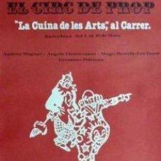 Carteles Espectáculos: CARTEL EL CIRC DE PROP.1980.A PARTIR JUNCEDA.49X69 CM.. Lote 33308047