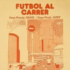 Carteles Espectáculos: CARTEL FUTBOL AL CARRER. CATALUNYA. BARCELONA. 1984. 32X43. Lote 33337847
