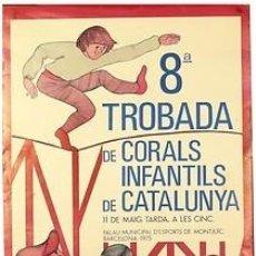 Carteles Espectáculos: CARTEL 8ª TROBADA DE CORALS INFANTILS DE CATALUNYA BARCELONA 1975. 31X45. Lote 33542990
