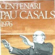 Carteles Espectáculos: CARTEL CENTENARI PAU CASALS 1976. ANTONI BASSO. 67X83. CATALUNYA. Lote 33561469