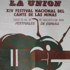Carteles Espectáculos: CARTEL LA UNION. XIV FESTIVAL...CANTE DE LAS MINAS.1974. Lote 33579425