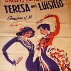 Carteles Espectáculos: X CARTEL DE GRANDES DIMENSIONES. BALLETS ESPAGNOLS.- TERESA AND LUISILLO, COMPANY OF 36.. Lote 34376412