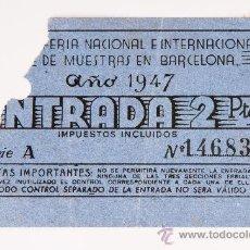 Carteles Espectáculos: ENTRADA DE FERIA NACIONAL E INTERNACIONAL DE MUESTRAS DE BARCELONA, AÑO 1947. Lote 36342125