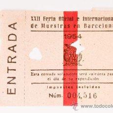 Carteles Espectáculos: ENTRADA XXII FERIA OFICIAL E INTERNACIONAL DE MUESTRAS DE BARCELONA, AÑO 1954. Lote 36360021