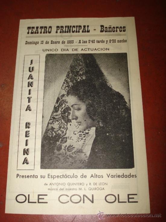 FOLLETO ESPECTACULO ** OLE CON OLE ** CON JUANITA REINA TEATRO PRINCIPAL DE BAÑERES 1963 (Coleccionismo - Carteles Gran Formato - Carteles Circo, Magia y Espectáculos)