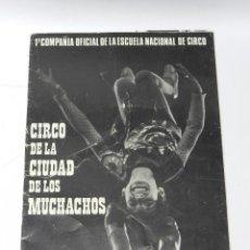 Carteles Espectáculos: PROGRAMA CIRCO DE LA CIUDAD DE LOS MUCHACHOS, 1969, JESUS SILVA, 12 PAGINAS INCLUIDAS LAS CUBIERTAS,. Lote 40981183