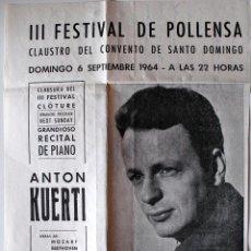 Carteles Espectáculos: POSTER ORIGINAL DEL III FESTIVAL DE POLLENSA 1964. ANTON KUERTI, GRANDIOSO RECITAL DE PIANO. Lote 41563415