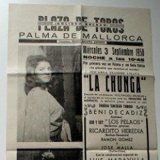 Carteles Espectáculos: CARTEL ORIGINAL PLAZA TOROS DE PALMA 1958, LA CHUNGA (BAILAORA) . Lote 42267807