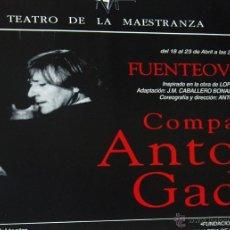Carteles Espectáculos: CARTEL ANTONIO GADES COMPAÑÍA DANZA. 1994 - 95. FUENTEOVEJUNA. ESTRENO. 70 X 48 CM. Lote 43380301