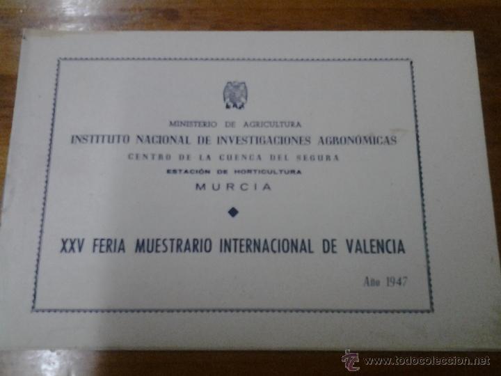 AGRICULTURA CUENCA DEL SEGURA ESTACION HORTICULTURA MURCIA XXV FERIA INTERNACIONAL DE VALENCIA 1947 (Coleccionismo - Carteles Gran Formato - Carteles Circo, Magia y Espectáculos)