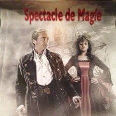 Carteles Espectáculos: CARTEL MAGIA MAGIC PIRATES CIRCO SPECTACULO. Lote 44779699