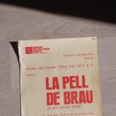 Carteles Espectáculos: LA PELL DE BRAU DE SALVADOR ESPRIU COMPANYIA ADRIA GUAL 1973 PRAT DE LLOBREGAT. Lote 46093906