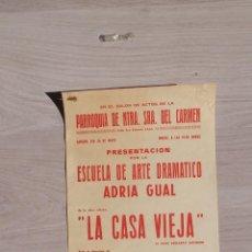 Carteles Espectáculos: LA CASA VIEJA ESCOLA ART DRAMATIC ADRIA GUAL BARCELONA AÑO 1973. Lote 46094174