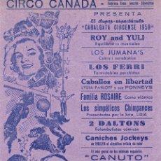Carteles Espectáculos: PROGRAMA-CARTEL DE MANO DEL CIRCO CANADA (HERMANOS AMOROS-SILVESTRINI). TAMAÑO FOLIO. CA. 1950. Lote 46637925