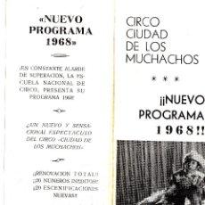 Carteles Espectáculos: CIRCO CIUDAD DE LOS MUCHACHOS. 2 PROGRAMAS DE MANO Y UNA ENTRADA . 1968. Lote 46951944