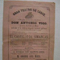 Carteles Espectáculos: GRAN TEATRO DE CADIZ.AÑO 1875.DON ANTONIO VICO.EL CASTILLO DE SIMANCAS.T-165. Lote 47247379
