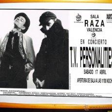 Carteles Espectáculos: CARTEL Y ENTRADA COLECCIONISTA CONCIERTO DE - T.V. PERSONALITIES - SALA RAZA,VALENCIA 1987. Lote 47615447