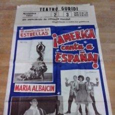 Affiches Spectacles: CARTEL DE 1963 AMERICA CANTA A ESPAÑA CON LOS 3 SUDAMERICANOS,CARLOS ACUÑA Y Mª ALBAICIN. Lote 47629638