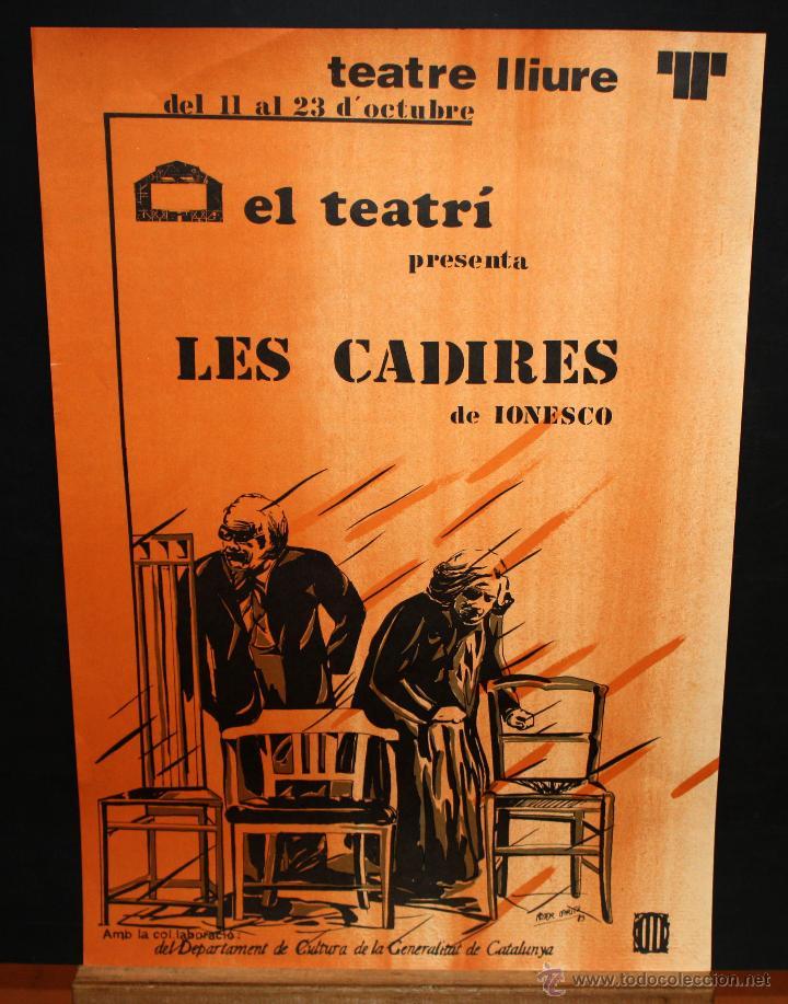 CARTEL DE LA COMPAÑIA EL TEATRI. OBRA TITULADA LES CADIRES. AUTOR EUGÈNE IONESCO. AÑOS 80 (Coleccionismo - Carteles Gran Formato - Carteles Circo, Magia y Espectáculos)