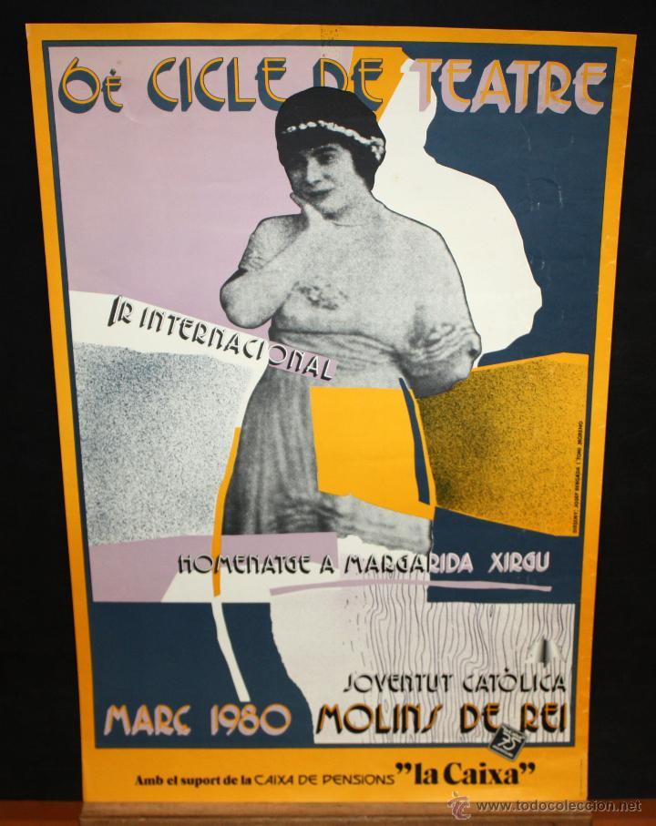 6È CICLE DE TEATRE INTERNACIONAL. MOLINS DE REI. AÑO 1980. HOMENATGE A MARGARIDA XIRGU (Coleccionismo - Carteles Gran Formato - Carteles Circo, Magia y Espectáculos)