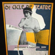 Carteles Espectáculos: 6È CICLE DE TEATRE INTERNACIONAL. MOLINS DE REI. AÑO 1980. HOMENATGE A MARGARIDA XIRGU. Lote 49439412