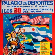 Carteles Espectáculos: CARTEL FESTIVAL MUNDIAL DEL CIRCO. LOS 30 MEJORES CIRCOS!. Lote 52130088