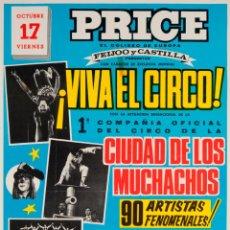 Carteles Espectáculos: CARTEL PRICE. ¡VIVA EL CIRCO!. CIUDAD DE LOS MUCHACHOS. 1969. 65 X 39 CM.. Lote 52130182