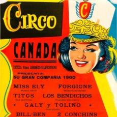Carteles Espectáculos: CARTEL CIRCO CANADA. SU GRAN COMPAÑIA 1960. LLOAN. 62 X 39 CM. Lote 52450905