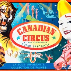 Carteles Espectáculos: CARTEL CANADIAN CIRCUS. SON FORMIDABLE SUPER-SPECTACLE. 1967. 44 X 48 CM. IGUALADA. Lote 52487590