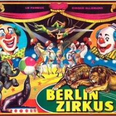 Carteles Espectáculos: CARTEL BERLIN ZIRKUS. LE FAMEAUX CIRQUE ALLEMAND. Lote 52487731