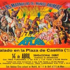 Carteles Espectáculos: CARTEL CARTEL CIRCO ATLAS. LAS MARAVILLAS DEL MUNDO ANIMAL. 1968. JANO. 37 X 50. MADRID. Lote 52517067