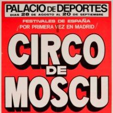 Carteles Espectáculos: CARTEL CIRCO DE MOSCU. COSACOS. 1970. 69 X 41 CM. . Lote 52597238