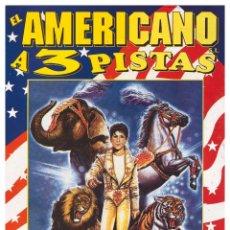 Carteles Espectáculos: CARTEL EL AMERICANO A 3 PISTAS. EROS FAGGIONI. 49 X 22 CM. 1999. Lote 251034860
