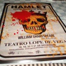 Carteles Espectáculos: CARTEL TEATRO CLASICO DE SEVILLA ANUNCIANDO LA OBRA HAMLET. Lote 53240071