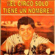 Carteles Espectáculos: CARTEL ¡¡EL CIRCO SOLO TIENE UN NOMBRE!! ANGEL CRISTO. 48X23 CM. 1997. BARCELONA. Lote 53285787