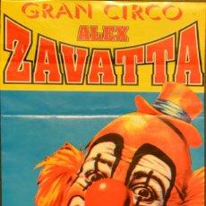 Carteles Espectáculos: CARTEL GRAN CIRCO ALEX ZAVATTA. 34X21 CM. BARCELONA. Lote 53318696