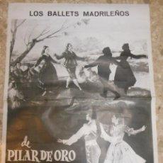 Carteles Espectáculos: LOS BALLETS MADRILEÑOS CARTEL TEATRO MADRID BAILE COREOGRAFIA DE PILAR DE ORO Y ALFREDO GIL 1966. Lote 54231244