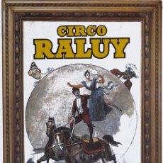 Carteles Espectáculos: CICO RALUY. PREMIO NACIONAL DE CIRCO. Lote 56705379