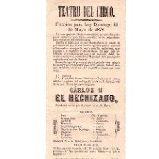 Carteles Espectáculos: PROGRAMA DEL TEATRO DEL CIRCO 1878, CARLOS II EL HECHICERO. Lote 56858587