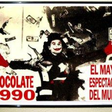 Carteles Espectáculos: CARTEL DE DISCOTECA - CHOCOLATE - EL MAYOR ESPECTACULO DEL MUNDO 1990. Lote 116493079