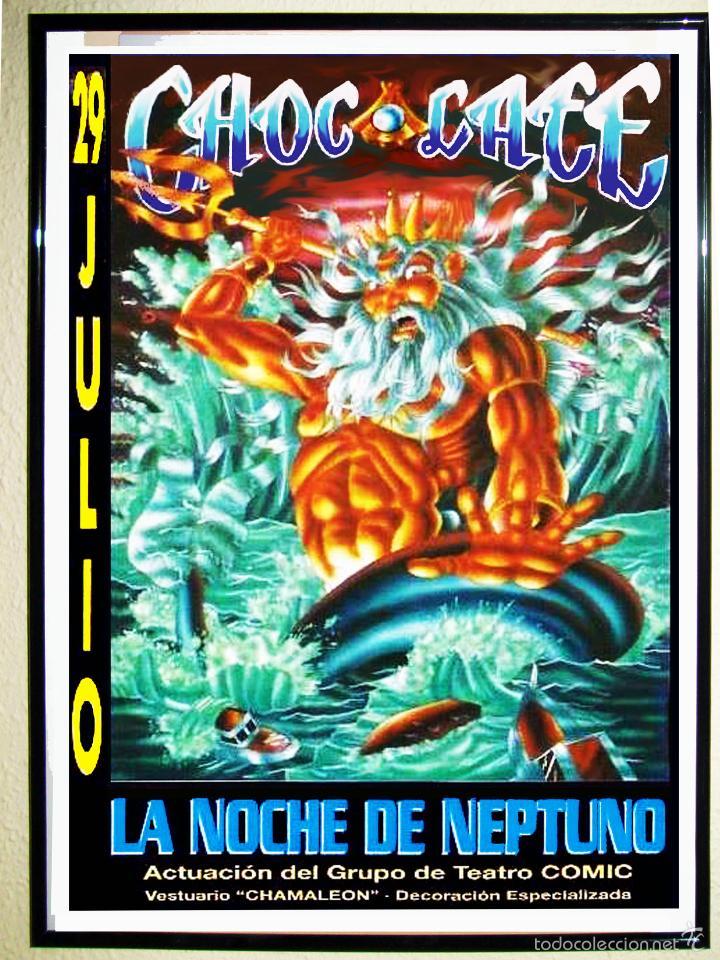 CARTEL DE DISCOTECA - CHOCOLATE - LA NOCHE DE NEPTUNO 1990 70 X 49 CMS (Coleccionismo - Carteles Gran Formato - Carteles Circo, Magia y Espectáculos)