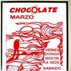 Carteles Espectáculos: CARTEL DE DISCOTECA - CHOCOLATE - DIAS DE FUEGO 1984 TAMAÑO 67 X45,8 CMS. Lote 57859622