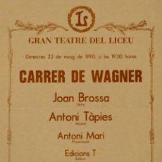 Carteles Espectáculos: TEATRE DEL LICEU. CARRER DE WAGNER. JOAN BROSSA - ANTONI TAPIES. Lote 101604722