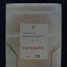 Carteles Espectáculos: CARTEL 4T FESTIVAL INTERNACIONAL DE CADAQUÉS, 1973. RÀFOLS CASAMADA. Lote 64782899
