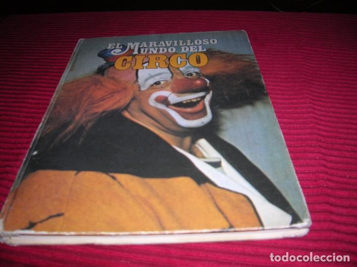Carteles Espectáculos: Libro El Maravilloso mundo del Circo .Ediciones Nova ,año 1979 - Foto 2 - 69767561