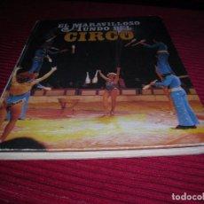 Carteles Espectáculos: LIBRO EL MARAVILLOSO MUNDO DEL CIRCO.EDICIONES NOVA ,AÑO 1979. Lote 69768893