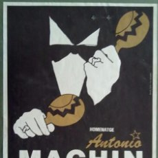 Carteles Espectáculos: HOMENATGE ANTONIO MACHIN PALAU D'ESPORTS DE BARCELONA 1978 DISEÑO GRAFICO PILAR VILLUENDAS. Lote 110470995
