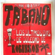 Carteles Espectáculos: CARTEL ORIGINAL TEATRO / 1974 / TABANO / LOS ULTIMOS DIAS DE SOLEDAD DE ROBINSON CRUSOE / 90X125 CM. Lote 80431989